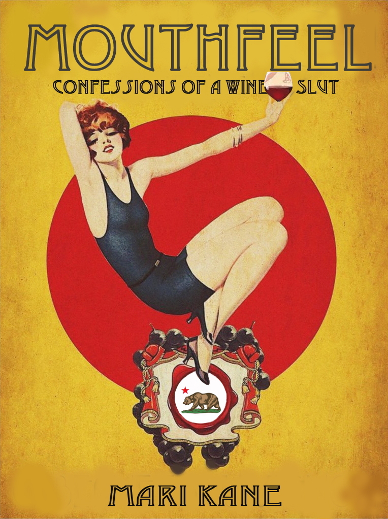Read Mouthfeel: Confessions of a Wine Slut
